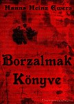 Ewers Hanns Heinz - Borzalmak könyve [eKönyv: epub, mobi]