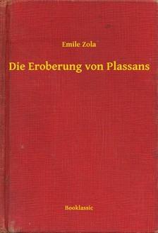 ÉMILE ZOLA - Die Eroberung von Plassans [eKönyv: epub, mobi]