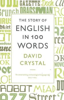 Crystal, David - The Story of English in 100 Words [antikvár]