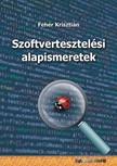 Fehér Krisztián - Szoftvertesztelési alapismeretek [eKönyv: epub, mobi]<!--span style='font-size:10px;'>(G)</span-->