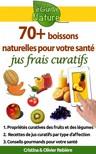 Olivier Rebiere Cristina Rebiere, - 70 boissons naturelles pour votre santé - jus frais curatifs de fruits et légumes [eKönyv: epub,  mobi]
