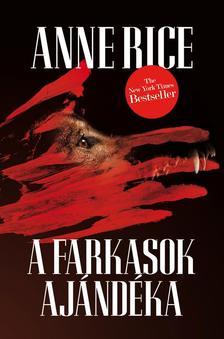 Anne Rice - A Farkasok Ajándéka