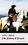 Abbott John - The History of Prussia [eKönyv: epub,  mobi]
