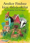 Sven Nordqvist - Amikor Findusz kicsi volt és eltűnt
