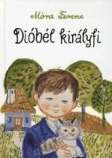 MÓRA FERENC - Dióbél királyfi (9. kiadás)