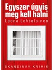 Leena Lehtolainen - Egyszer úgyis meg kell halni [eKönyv: epub,  mobi]