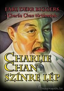 Biggers Earl Derr - Charlie Chan színre lép [eKönyv: epub, mobi]