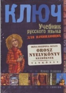 Oszipova, Irina - KULCS - OROSZ NYELVKÖNYV KEZDŐKNEK - TANKÖNYV
