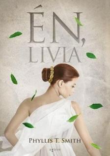Phyllis T. Smith - Én, Livia