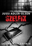 Jussi Adler-Olsen - Szelfik [eKönyv: epub, mobi]