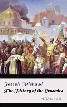 Michaud Joseph - The History of the Crusades [eKönyv: epub, mobi]