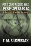 Bilderback T. M. - Don't Come Around Here No More - A Tale Of Sardis County [eKönyv: epub, mobi]