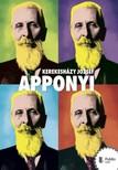 Kerekesházy József - Apponyi [eKönyv: pdf, epub, mobi]<!--span style='font-size:10px;'>(G)</span-->