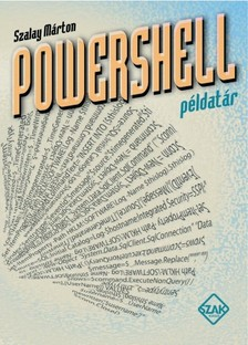 Szalay Márton - PowerShell-példatár [eKönyv: pdf]