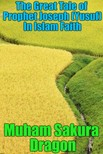 Dragon Muham Sakura - The Great Tale of Prophet Joseph (Yusuf) In Islam Faith [eKönyv: epub,  mobi]