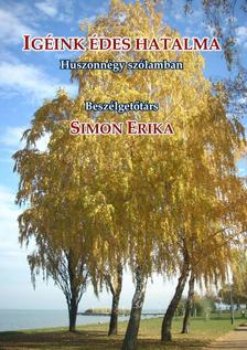 Simon Erika - Igéink édes hatalma - Huszonnégy szólamban