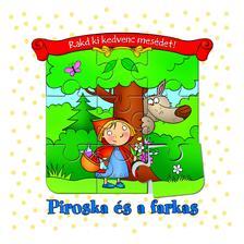 Anna Podgórska - Rakd ki kedvenc mesédet! Piroska és a farkas