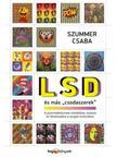 """Szummer Csaba - LSD és más """"csodaszerek"""""""
