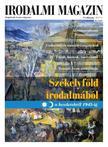 - Irodalmi Magazin 2017/1 - Székelyföld irodalmából - A kezdetektől 1945-ig