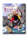 Berg Judit - Rumini Zúzmaragyarmaton<!--span style='font-size:10px;'>(G)</span-->