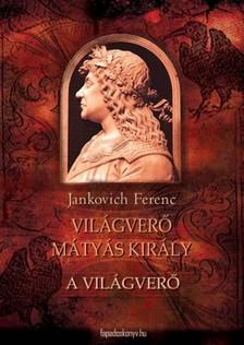 Jankovich Ferenc - A világverő [eKönyv: epub, mobi]