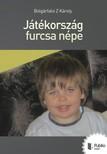 Bolgárfalvi Z. Károly - Játékország furcsa népe [eKönyv: pdf,  epub,  mobi]