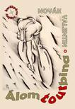 Novák Valentin - Álomtourbina (kerékpáros regény)