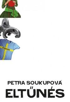 Petra Soukupová - Eltűnés [eKönyv: pdf, epub, mobi]