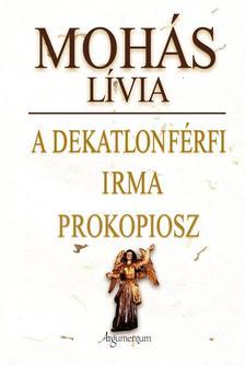 Mohás Lívia - A dekatlonférfi / Irma / Prokopiosz