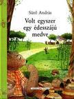 SÜTŐ ANDRÁS - Volt egyszer egy édesszájú medve<!--span style='font-size:10px;'>(G)</span-->