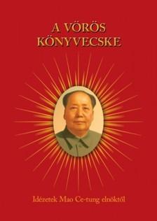 Mao Ce-tung - A vörös könyvecske [eKönyv: epub, mobi]