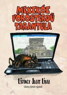 LŐRINCZ JUDIT LÍVIA - Mexikói vöröstérdű tarantula [eKönyv: pdf, epub, mobi]