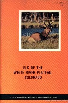 Boyd, J. Raymond - Elk of the White River Plateau Colorado (A White River fennsík /Colorado/ jávorszarvasa [antikvár]