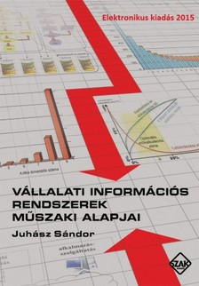 Juhász Sándor - Vállalati információs rendszerek műszaki alapjai [eKönyv: pdf]