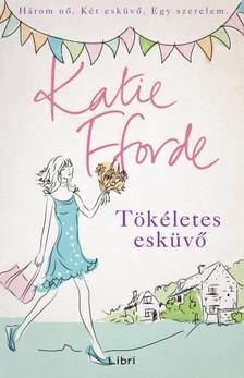 Katie Fforde - Tökéletes esküvő  [eKönyv: epub, mobi]