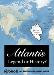 House My Ebook Publishing - Atlantis - Legend or History? [eKönyv: epub,  mobi]