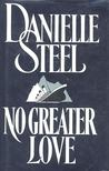 Danielle Steel - No Greater Love [antikvár]