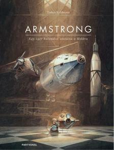 Torben Kuhlmann - Armstrong - Egy egér kalandos utazása a Holdra