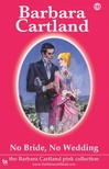 Barbara Cartland - No Bride,  No Wedding [eKönyv: epub,  mobi]