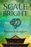 Sriduangkaew Benjanun - Scale-Bright [eKönyv: epub,  mobi]