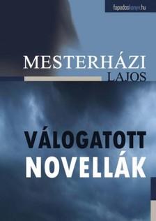 Mesterházi Lajos - Válogatott novellák [eKönyv: epub, mobi]