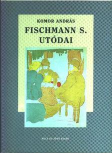 Komor András - Fischmann S. utódai [antikvár]