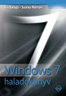 Kis Balázs - Szalay Márton - Windows 7 haladókönyv [eKönyv: pdf]