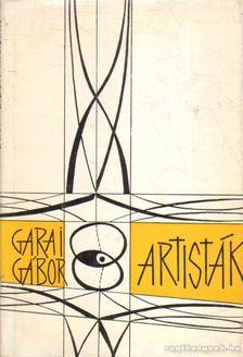 GARAI GÁBOR - Artisták [antikvár]