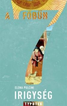 Elena Pulcini - Irigység - A szomorúság szenvedélye [eKönyv: epub, mobi]