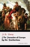 Bury J.B. - The Invasion of Europe by the Barbarians [eKönyv: epub,  mobi]