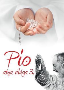 . - Pio atya világa 3.
