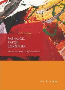Szerkesztette: Tar Éva - Rashajok, papok, szerzetesekIstenes emberek a cigányok között