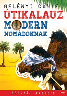 Belényi Dániel - Útikalauz modern nomádoknak [eKönyv: epub, mobi]