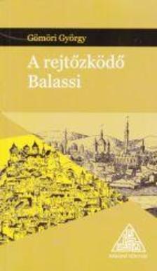 Gömöri György - A rejtőzködő Balassi
